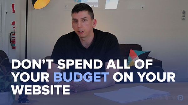Don't spend all of your budget on your website